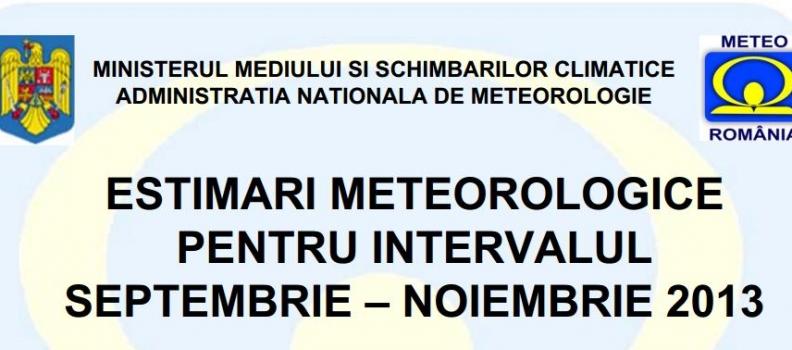 ESTIMARI METEOROLOGICE PENTRU SEP – NOI 2013